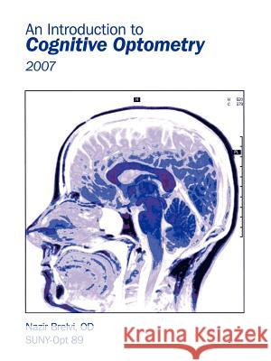 An Introduction to Cognitive Optometry: 2007 Nazir Brelv 9781434304520