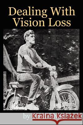 Dealing with Vision Loss Fred Olver 9781434314932