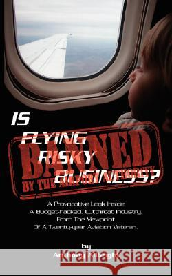 Is Flying Risky Business? Anthony Allbright 9781434349057