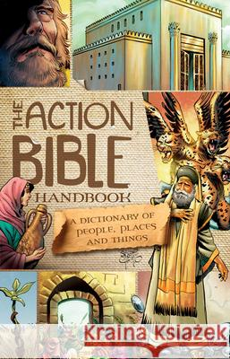 The Action Bible Handbook: A Dictionary of People, Places, and Things Sergio Cariello 9781434704832