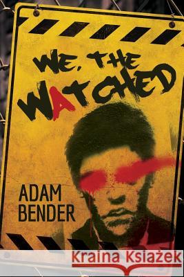 We, the Watched Adam Bender 9781434832740