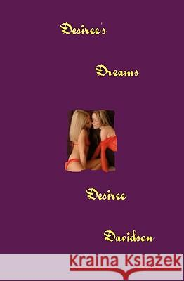 Desiree's Dreams Desiree Davidson 9781434894533