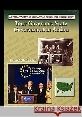 Your Governor: State Governement in Action Holly Cefrey 9781435836594 Rosen Publishing Group