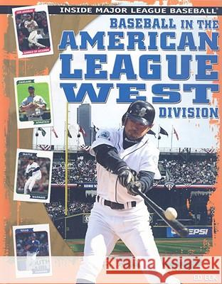Baseball in the American League West Division Edward Eck Ed Eck 9781435850415