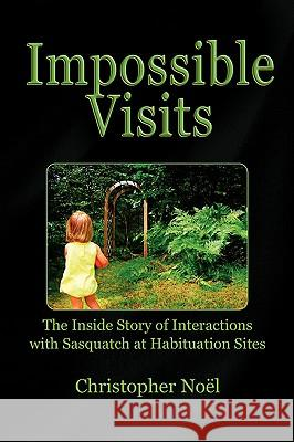 Impossible Visits Christopher Nol 9781436398510