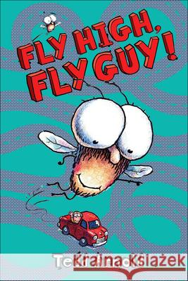 Fly High, Fly Guy! Tedd Arnold 9781436435086 Turtleback Books: A Division of Sanval