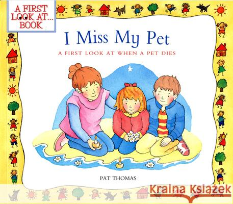 I Miss My Pet: A First Look at When a Pet Dies Pat Thomas Lesley Harker 9781438001883 Barron's Educational Series