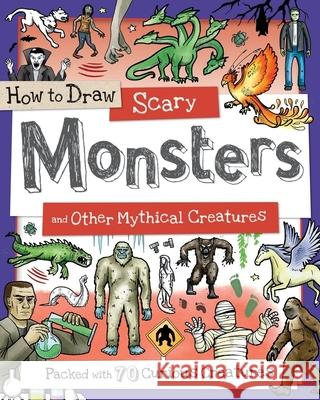 How to Draw Scary Monsters and Other Mythical Creatures Fiona Gowen 9781438010557