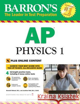 Barron's AP Physics 1 with Online Tests Kenneth Rideou Jonathan Wol 9781438010717