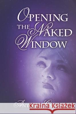 Opening the Naked Window Antonio Cassone 9781438203362