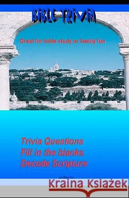 Bible Trivia: Great for Bible Study or Family Fun Emanuel Norman 9781438206943