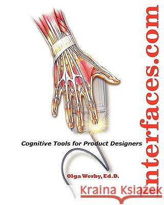 Interfaces.com: Cognitive Tools for Product Designers Olga Werb 9781438218038