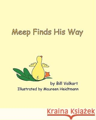 Meep Finds His Way Bill Volkart 9781438283159