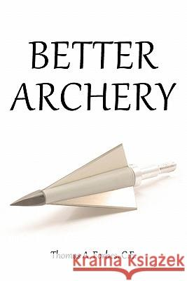 Better Archery Thomas A. Forbe 9781438287072