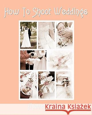How to Shoot Weddings Michael K. Arin 9781438288482