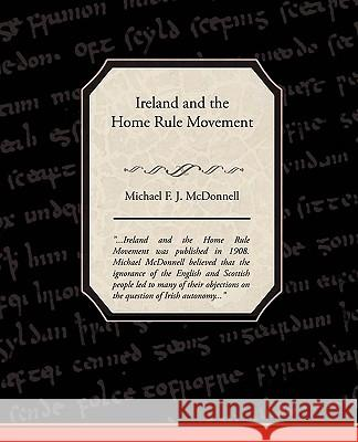 Ireland and the Home Rule Movement Michael F. J. McDonnell 9781438519807