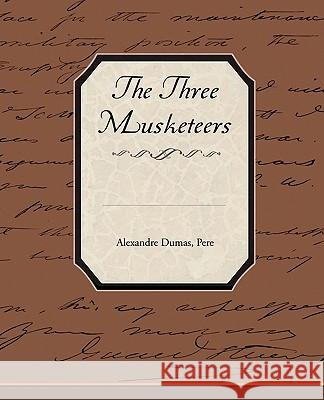 The Three Musketeers Alexandre Dumas 9781438524559