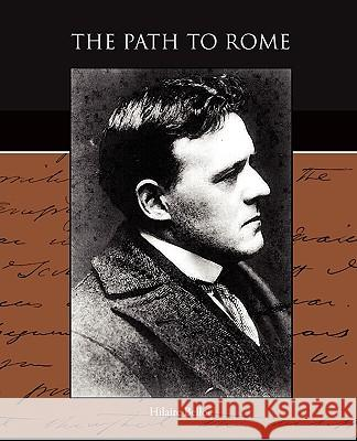 The Path to Rome Hilaire Belloc 9781438528311