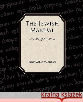 The Jewish Manual Judith Cohen Montefiore 9781438528687