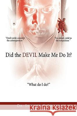 Did the Devil Make Me Do It? Dr Stephen S. Lomax 9781438913698