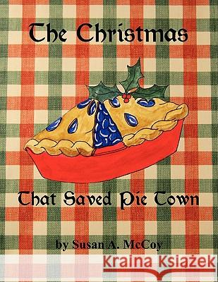 The Christmas That Saved Pie Town A. McCoy Susa 9781438940274