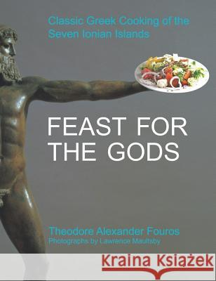 Feast for the Gods: Classic Greek Cooking of the Seven Ionian Islands  9781438972138