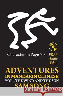 Adventures in Mandarin Chinese, the Wind and the Sun: Read & Understand the Symbols of Chinese Culture Through Great Stories Sam Song 9781439218143
