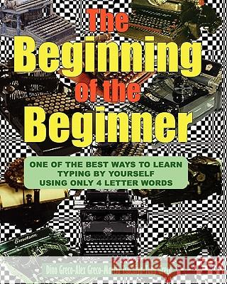The Beginning of the Beginner Dino Greco Alex Greco Marcia Tsuchiya 9781439224717