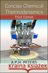Concise Chemical Thermodynamics A P H Peters 9781439813324 0