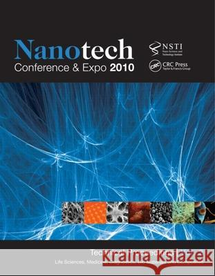 Nanotechnology 2010: Life Sciences, Medicine, Diagnostics, Bio Materials and Composites; Technical Proceedings of the 2010 Nsti Nanotechnol NSTI   9781439834022 Taylor & Francis
