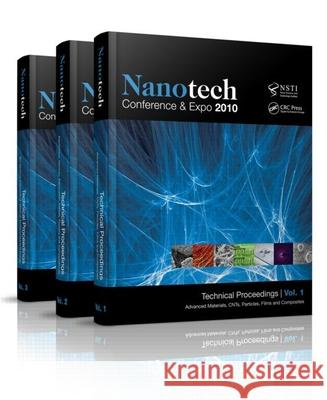 Nanotech 2010: Technical Proceedings of the 2010 Nsti Nanotechnology Conference and Expo (Volumes 1-3) NSTI   9781439834183 Taylor & Francis