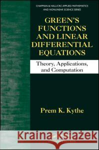 Green S Functions and Linear Differential Equations: Theory, Applications, and Computation Prem K. Kythe 9781439840085