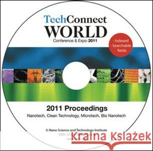 Techconnect World 2011 Proceedings: Nanotech, Clean Technology, Microtech, Bio Nanotech Proceedings DVD Nsti 9781439871294 CRC Press