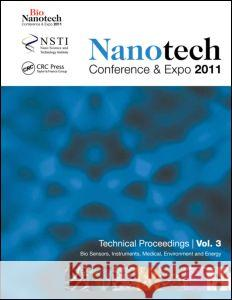 Nanotechnology 2011: Bio Sensors, Instruments, Medical, Environment and Energy Nsti 9781439871386 CRC Press