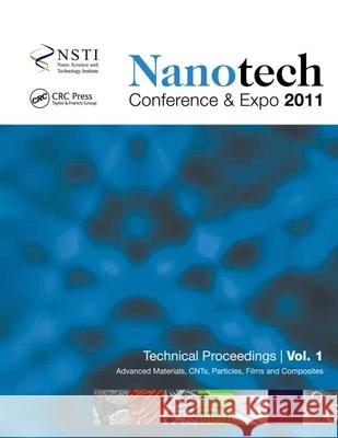 Nanotechnology 2011: Advanced Materials, Cnts, Particles, Films and Composites Nsti 9781439871423 CRC Press