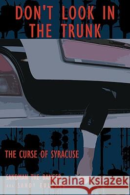 Don't Look in the Trunk -Book One: The Curse of Syracuse Sandy