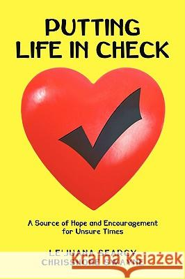 Putting Life in Check: A Source of Hope and Encouragement for Unsure Times Le'Juana Searcy Chrisshone Swayne 9781440138485 iUniverse.com