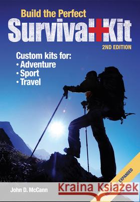 Build the Perfect Survival Kit John D. McCann 9781440238055