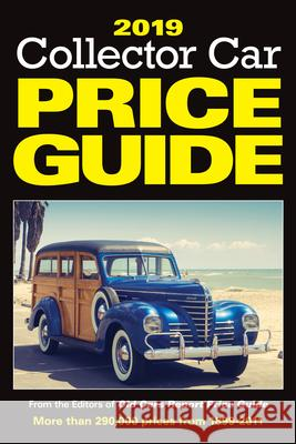 2019 Collector Car Price Guide Old Cars Report Price Guide Editors 9781440248665