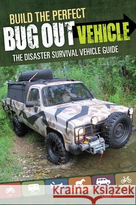 Build the Perfect Bug Out Vehicle Creek Stewart 9781440333088