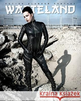 Wasteland: Fetish, Fashion and Alternative Glamour Kian Eriksen 9781440416286