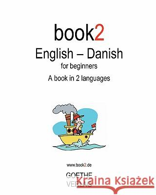Book2 English - Danish for Beginners: A Book in 2 Languages Johannes Schumann 9781440435751