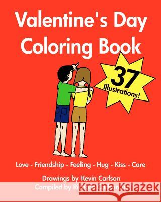 Valentine's Day Coloring Book - Love-Friendship-Feeling-Hug-Kiss-Care Kevin Carlson Richard Carlson 9781440477331