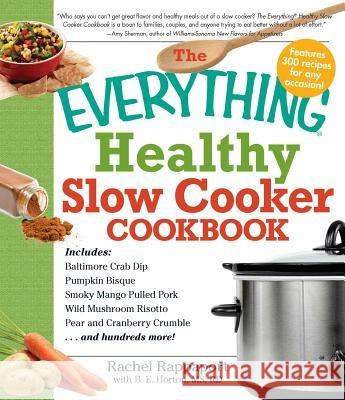The Everything Healthy Slow Cooker Cookbook Rachel Rappaport 9781440502316