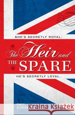 The Heir and the Spare Emily Albright 9781440590108