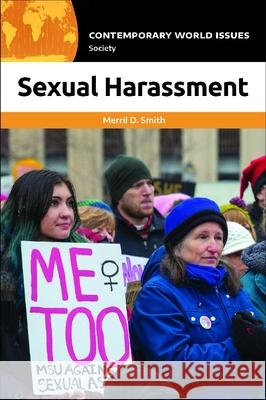 Sexual Harassment: A Reference Handbook Merril D. Smith   9781440867699
