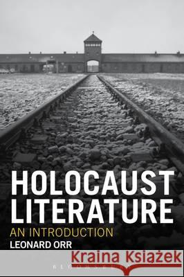 Holocaust Literature: An Introduction Leonard Orr 9781441161741