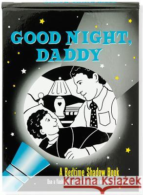 Good Night, Daddy Bedtime Shadow Book Emily Sollinger 9781441322999