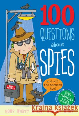 100 Questions About... Spies Peter Pauper Press Inc 9781441334367