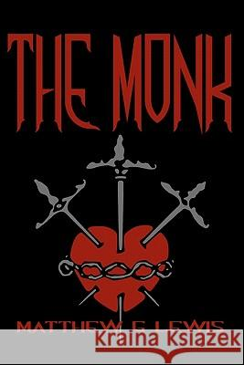 The Monk: Cool Collector's Edition - Printed in Modern Gothic Fonts Matthew Gregory Lewis 9781441420749 Createspace